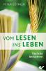 """Buch: """"VOM LESEN INS LEBEN"""" mit Peter Güthler, 366 Andachten,ISBN 9783863531041"""