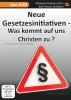 DVD:Neue Gesetzesiniativen(§130) -Was kommt auf uns Christen zu? mit U.Skambraks
